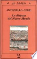La disputa del nuovo mondo. Storia di una polemica (1750-1900)