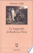 La leggenda di Redenta Tiria