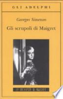 Gli scrupoli di Maigret.