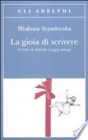 LA GIOIA DI SCRIVERE tutte le poesie ( 1945-2009)