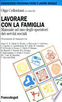 LAVORARE CON LA FAMIGLIA. Manuale ad uso degli operatori dei servizi sociali