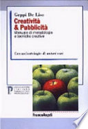 Creatività & pubblicità manuale di metodologie e tecniche creative