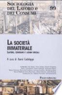 La società immateriale lavoro, consumo e luoghi sociali