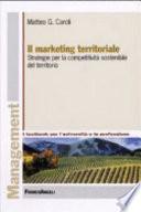 Il marketing territoriale. Strategie per la competitività sostenibile del territorio