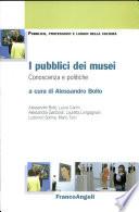 I PUBBLICI DEI MUSEI. CONOSCENZA E POLITICHE.