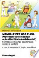 Manuale per OSS e ASA (Operatori socio-sanitari e ausiliari socio-assistenziali) - Formazione in campo assistenziale, sociale e sanitario