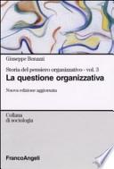 Storia del pensiero organizzativo vol.3 - La questione organizzativa