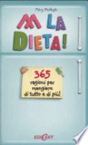 Abbasso la dieta! 365 ragioni per mangiare di tutto e di più! (6651g)