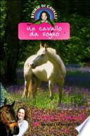 Un cavallo da sogno. Storie di cavalli