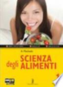 Scienza degli alimenti. Con espansione online. Per le Scuole superiori