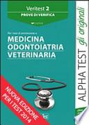 Veritest. Prove di verifica per i test di ammissione a medicina odontoiatria veterinaria