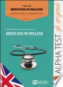 Alpha Test per l'ammissione ai Corsi di Laurea di Medicina in Inglese - Eserciziario Commentato 2^edizione