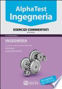 AlphaTest Ingegneria Esercizi Commentati 9^ediz.