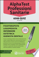 Alpha Test. Professioni sanitarie. 6500 quiz