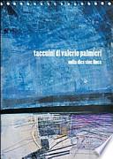 Taccuini di Valerio Palmieri. Nulla dies sine linea