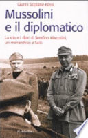 Mussolini e il diplomatico la vita e i diari di Serafino Mazzolini, un monarchico a Salò