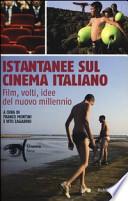 Istantanee sul cinema italiano, Film, volti, idee del nuovo millennio