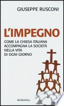 L'impegno come la Chiesa italiana accompagna la società nella vita di ogni giorno