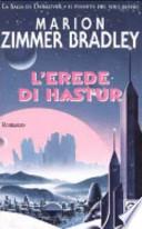 L'EREDE DI HASTUR - La Saga Di Darkover - Il Pianeta del Sole Rosso