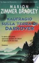 DARKOVER. NAUFRAGIO SULLA TERRA DI DARKOVER - LA SPADA INCANTATA