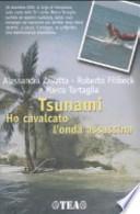 Tsunami. Ho cavalcato l'onda assassina