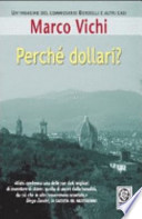 Perch� dollari? Un�indagine del commissario bordelli ed altri casi