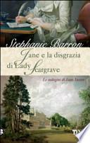 Jane e la disgrazia di Lady Scargrave. Le indagini di Jane Austen