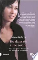 HO DANZATO SULLE ROVINE