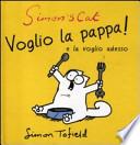 SIMON'S CAT: VOGLIO LA PAPPA! E LA VOGLIO ADESSO
