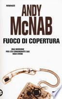 FUOCO DI COPERTURA, UNA MISSIONE PER L'EX COMANDANTE SAS NICK STONE