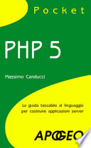 PHP 5 la guida tascabile al linguaggio per costruire applicazioni server