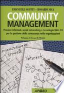 Community management. Processi informali, social networking e tecnologie Web 2.0 per la gestione della conoscenza nelle organizzazioni
