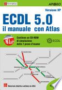 ECDL 5.0. Il manuale con Atlas. Con CD-ROM