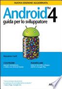 Android 4 guida per lo sviluppatore - nuova edizione aggiornata