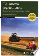 La nuova agricoltura. Percorsi agronomici sostenibili per i cereali