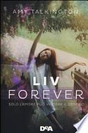 Liv forever. Solo l'amore può vincere il destino.