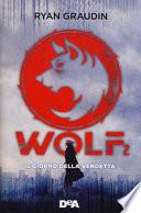 Il giorno della vendetta. Wolf