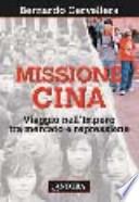 missione cina viaggio nell'impero tra mercato e repressione