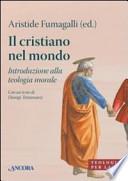 Il Cristiano nel mondo. Introduzione alla teologia morale.   +DIGILIBRO+ACTIVEBOOK+ZAINO DIGITALE