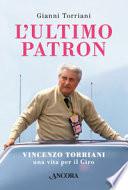 L'ultimo patron. Vincenzo Torriani, una vita per il Giro