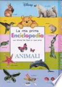 Animali. La mia prima enciclopedia con Winnie the Pooh e i suoi amici