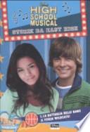 High School Musical. Storie da East High. La battaglia delle band-Forza Wildcats!