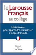 LE LAROUSSE FRANCAIS AU COLLEGE DICTIONAIRE (DIZIONARIO MONOLINGUA FRANCESE MEDIO)