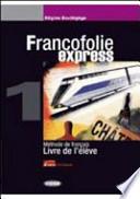 Francofolie express. Cahier d'exercices. Con CD Audio. Per le Scuole superiori
