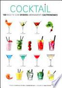 Cocktail 180 ricette con sfiziosi abbinamenti gastronomici