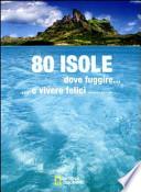 80 isole dove fuggire... e vivere felici