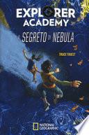 Il segreto di Nebula. Explorer Academy vol.1