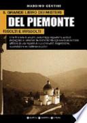 Il grande libro dei misteri risolti e irrisolti del Piemonte