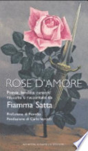 Rose d'amore. poesie, favole e canzoni raccolte e raccontate