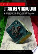 L'Italia dei poteri occulti. La mafia, la massoneria, la banda della Magliana e l'oscura morte di Roberto Calvi.